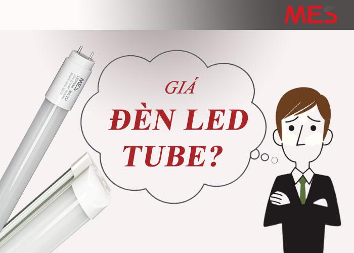 Đèn tuýp LED MES có giá bao nhiêu?