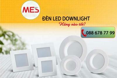 Đèn led downlight hãng nào tốt?